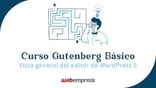 Curso de Gutenberg básico - Vistageneraldelnuevo editor de WordPress 5
