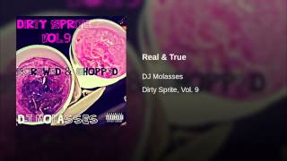 Real & True (Screwed & Chopped)
