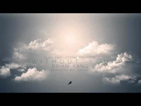 Without You (Original Song) - Brian Kang (DAY6 Young K)