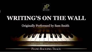 Writing's On The Wall by Sam Smith (Piano Accompaniment)