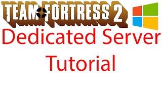 Team Fortress 2 - How to setup a Windows Dedicated Server (SourceMod + Surf)