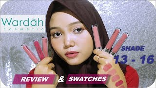 Review and Swatches Shade 13 14 15 16 17 18 [ wardah exclusive matte lip cream ]