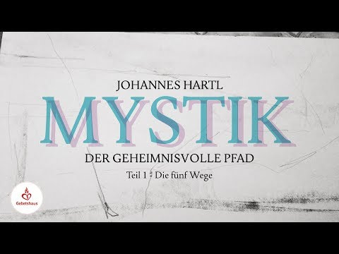Mystik: Fünf Wege (Teil 1) - Johannes Hartl