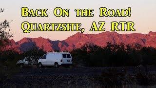 Back On the Road!  Quartzsite, AZ - VanLife On the Road