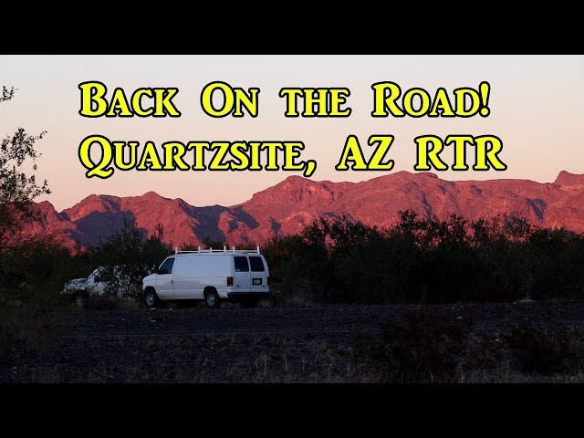 Back On the Road!  Quartzsite, AZ - VanLife On the Road