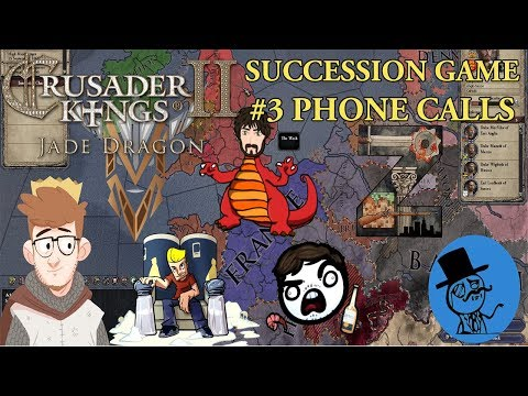 Crusader Kings 2: Jade Dragon | Youtuber Succession | #44 - Phone Calls