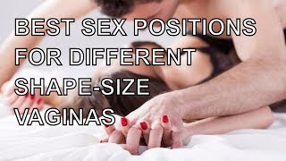 Best Sex Positions Based On The Shape And Size Of Your Vagina | Best Sex Positions To Sex