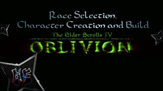 The Elder Scrolls IV: Oblivion | Race Selection, Character Build and Class Selection