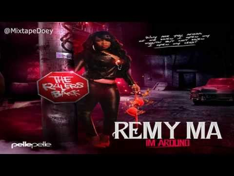 Remy Ma - I'm Around ( Full Mixtape ) (+ Download Link )
