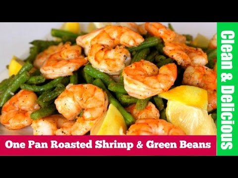 One Pan Shrimp + Green Beans Recipe | Clean & Delicious