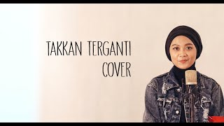 Takkan Terganti (Cover) Kahitna - Andien Tyas