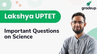 Lakshya UPTET | Class 55 | Important Questions on Science | Part-1