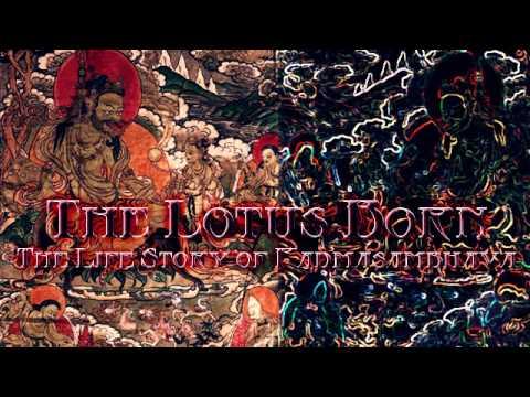The Lotus Born: The Life Story of Padmasambhava [Ch. 2]