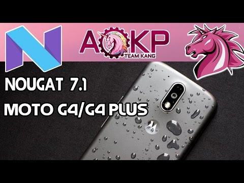 Moto G4/G4 Plus Rom (AOKP) Nougat 7.1