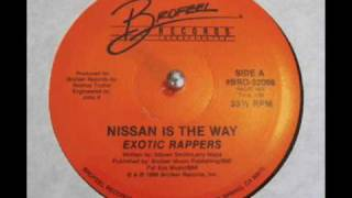 Exotic Rappers - Nissan is the Way (Brofeel-1986)