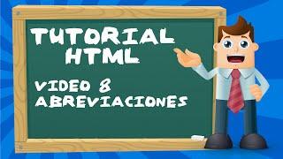 Tutorial básico de HTML desde cero - Video 8: Abreviaciones y direcciones.