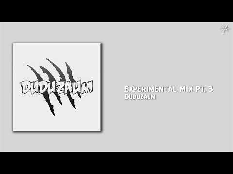 Duduzaum - Experimental Mix (Pt. 3)