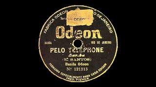 Pelo Telefone 1916 - O primeiro samba Brasileiro