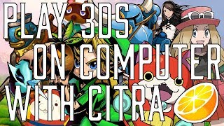 Tutorial - How To Play 3DS Games On Your Computer - Citra (2018)
