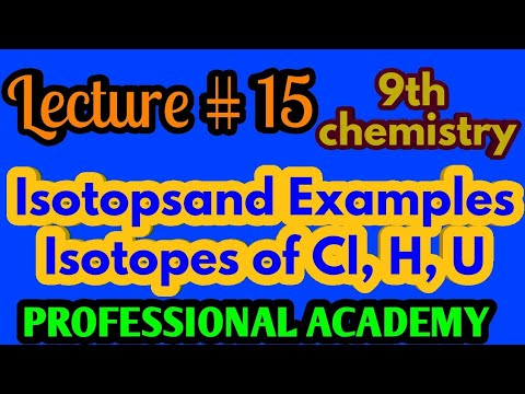 9th Chemistry Lecture# 15| isotopes| uses of isotopes