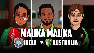 Mauka Mauka | India Vs Australia Spoof T20 2016