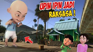 Download Upin ipin jadi Raksasa Besar , ipin senang ! GTA Lucu