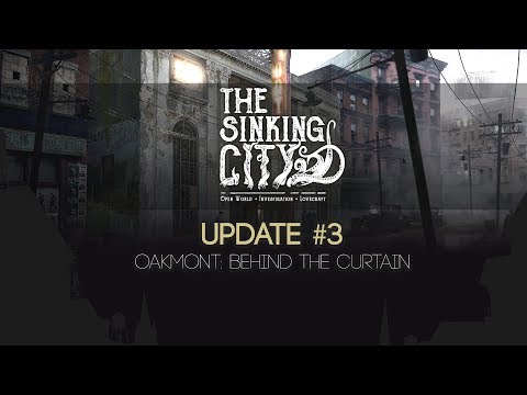 The Sinking City Update #3 - Oakmont: Behind The Curtain