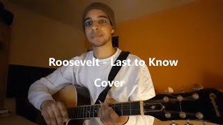 Roosevelt - Last to Know (Cover)