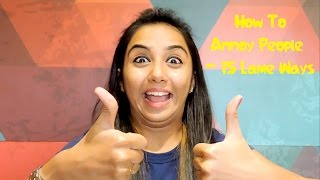 HOW TO ANNOY PEOPLE - 15 Lame Ways | Latest Funny Videos | MostlySane