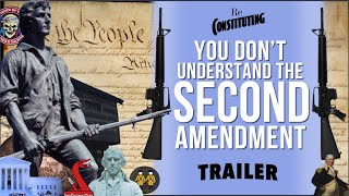 Trailer | You Don't Understand the Second Amendment