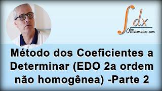 Grings - Método dos Coeficientes a Determinar (EDO 2a ordem não homogênea) -Parte 2