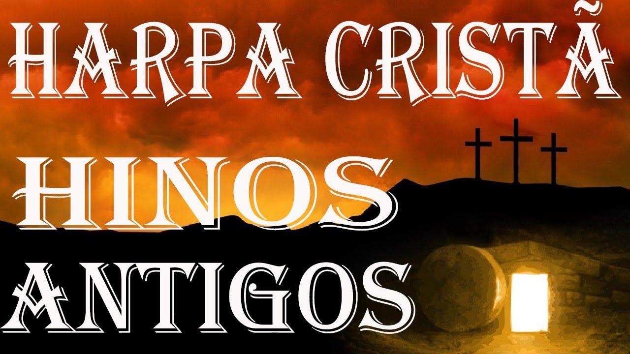 Hinos Antigos - Harpa Cristã  || Hinos a sentir Ressurreição de Jesus