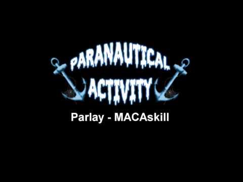 Paranautical Activity OST: MACAskill - Parlay