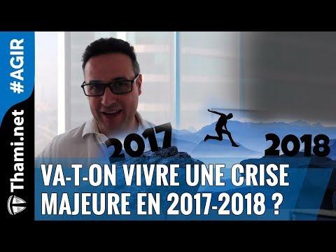Va-t-on vivre une crise majeure en 2017-2018 ?