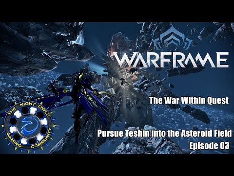 The War Within Quest | Pursue Teshin into the Asteroid Field & Kuva Fortress | Episode 03