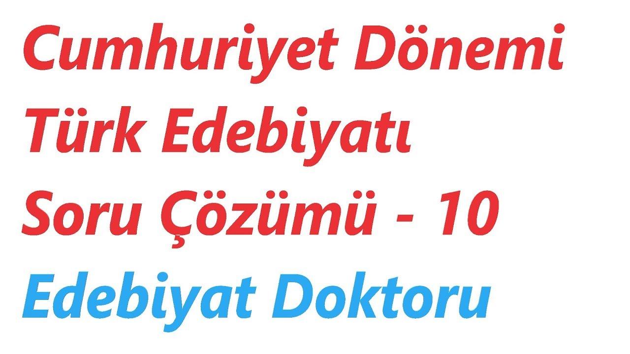 Cumhuriyet Dönemi Türk Edebiyatı Soru Çözümü 10