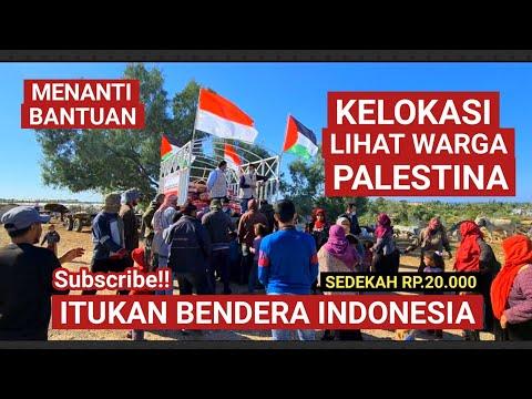 KELOKASI LIHAT WARGA PALESTINA,ITUKAN BENDERA INDONESIA⁉️
