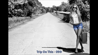 Trip Hop Mix - Trip On This – 099  (2015)
