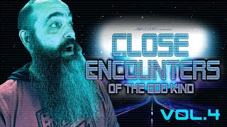 CLOSE ENCOUNTERS OF THE GOD KIND | Vol. 4 | Pastor Tim Toole