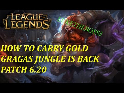 How to Carry Gold - Carry Gragas Jungle is back Patch 6.20