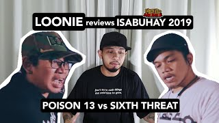 LOONIE | BREAK IT DOWN: Rap Battle Review E21 | ISABUHAY 2019: POISON 13 vs SIXTH THREAT