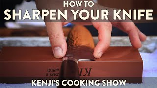 How to Sharpen a Knife with a Whetstone | Kenji's Cooking Show