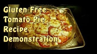 Gluten Free Tomato Pie Recipe Demonstration