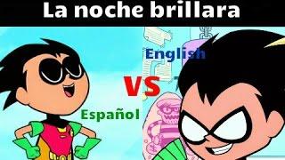 The night begins to shine, comparación Ingles vs Español.
