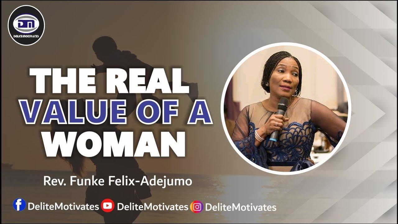 Download THE REAL VALUE OF A WOMAN - Rev. Funke Felix-Adejumo   Delite Motivates