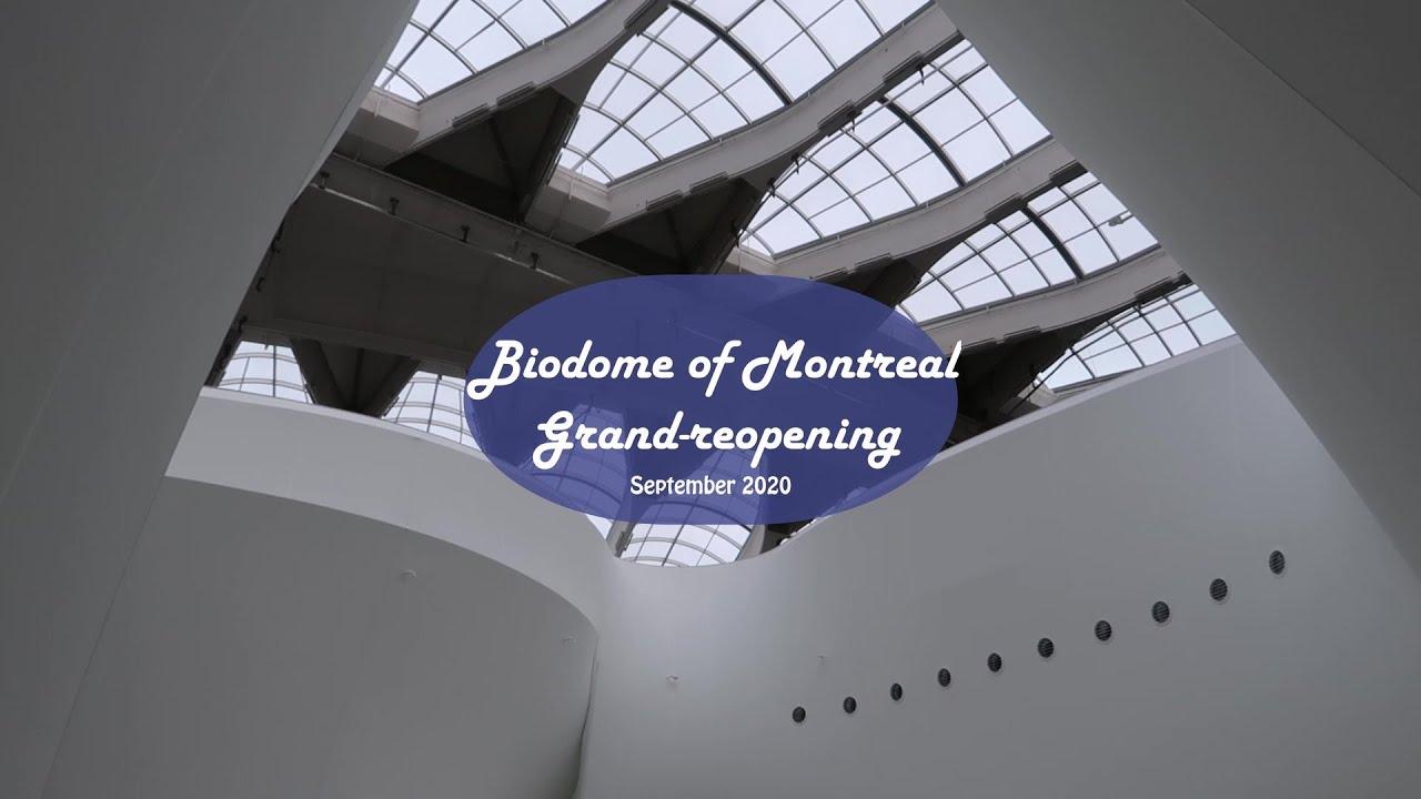 Montreal Biodôme Grand Reopening 2020