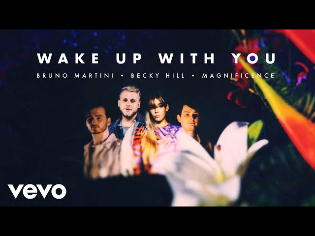 Bruno Martini, Becky Hill, Magnificence - Wake Up With You