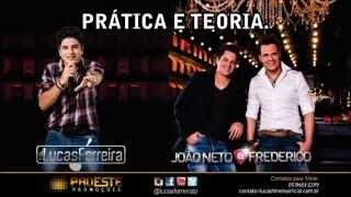 Prática e Teoria - Lucas Ferreira part. João Neto & Frederico