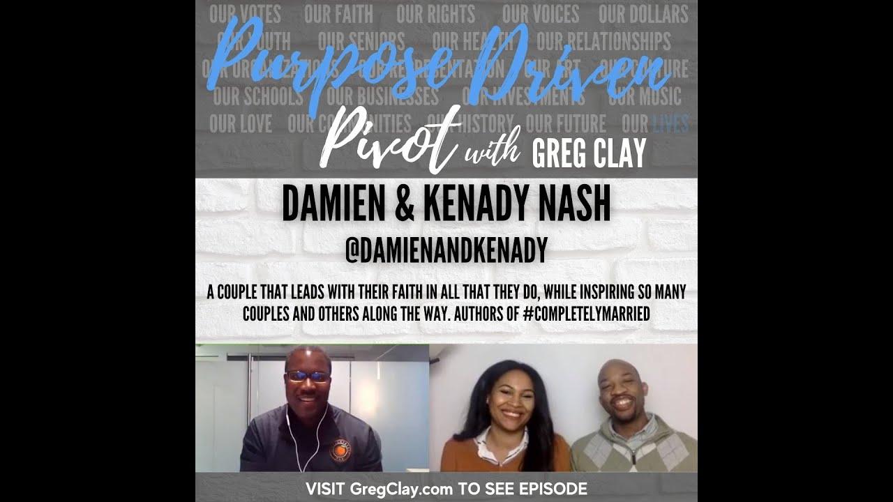 Purpose Driven Pivot , feat. Damien and Kenady Nash