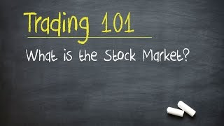 Trading 101: What is the Stock Market?